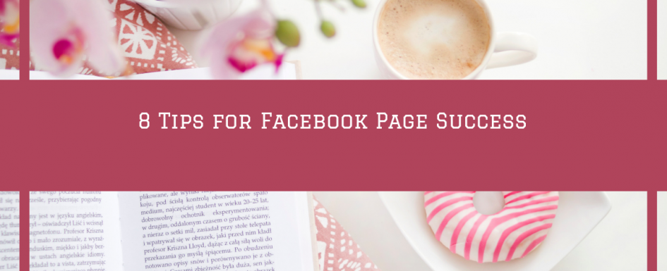 8 Tips for Facebook Page Success