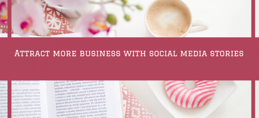 Attract more business with social media stories