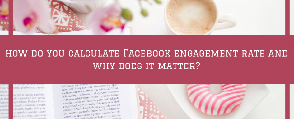 Facebooks algorithm is known to favour friends and family over business posts, but how do you calculate Facebook engagement rate and why does it matter?
